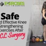 Safe and Effective Knee Strengthening Exercises After ACL Surgery