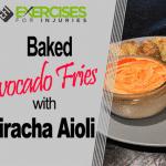 Baked Avocado Fries with Sriracha Aioli