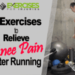 5 Exercises to Relieve Knee Pain After Running