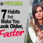 7 Habits that Make You Look Older, Faster