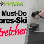5 Must-Do Apres-Ski Stretches